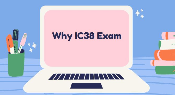 WHAT IS IC38 EXAM AND SYLLABUS OF IC38 EXAM